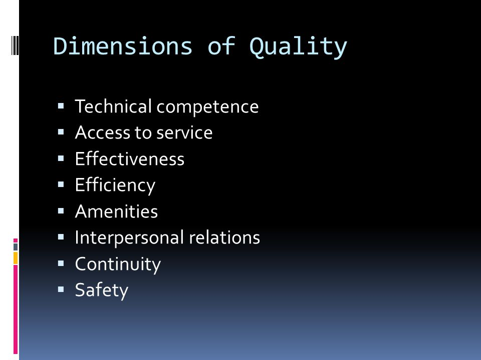 Dimensions of Quality Technical competence Access to service