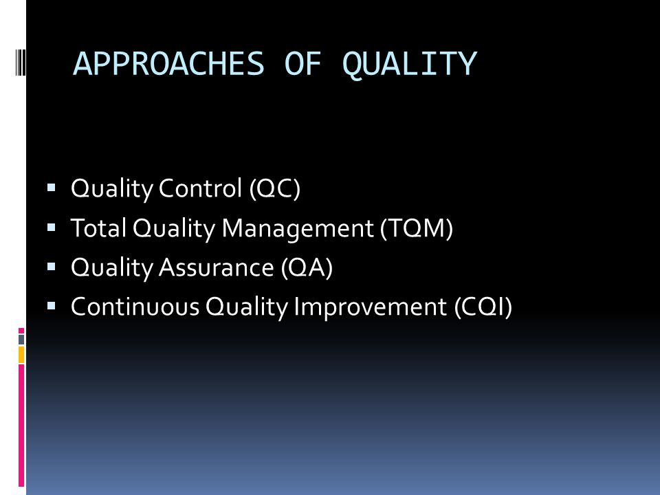 APPROACHES OF QUALITY Quality Control (QC)