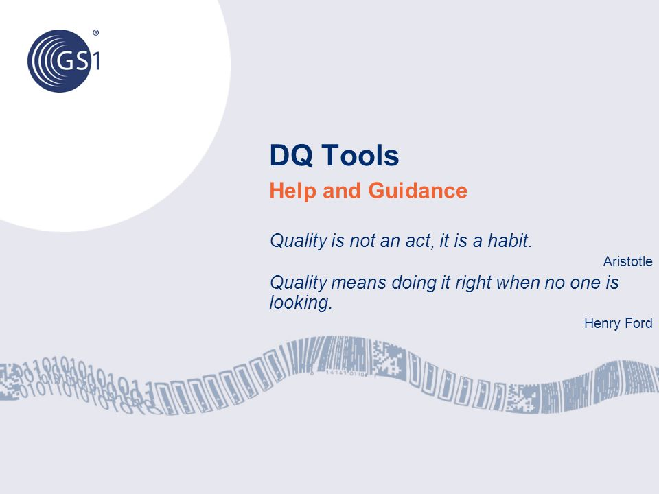 DQ Tools Help and Guidance Quality is not an act, it is a habit.