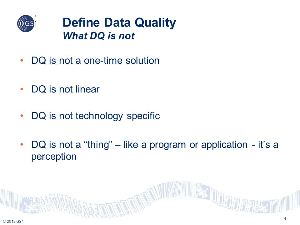Define Data Quality What DQ is not