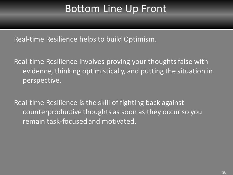 Bottom Line Up Front Real-time Resilience helps to build Optimism.