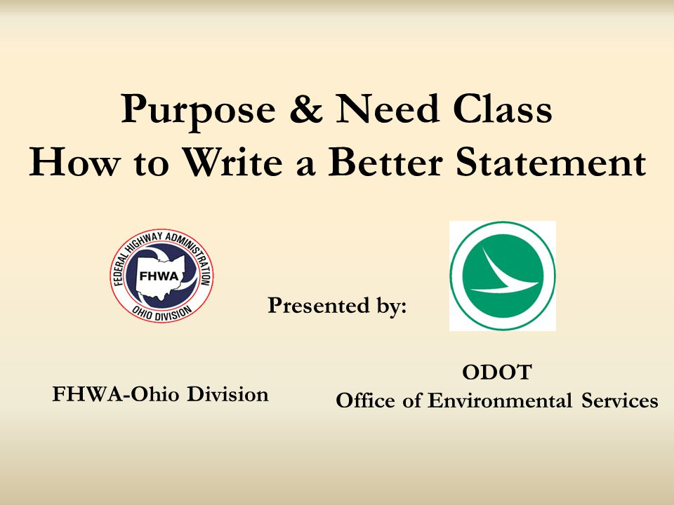 Purpose & Need Class How to Write a Better Statement