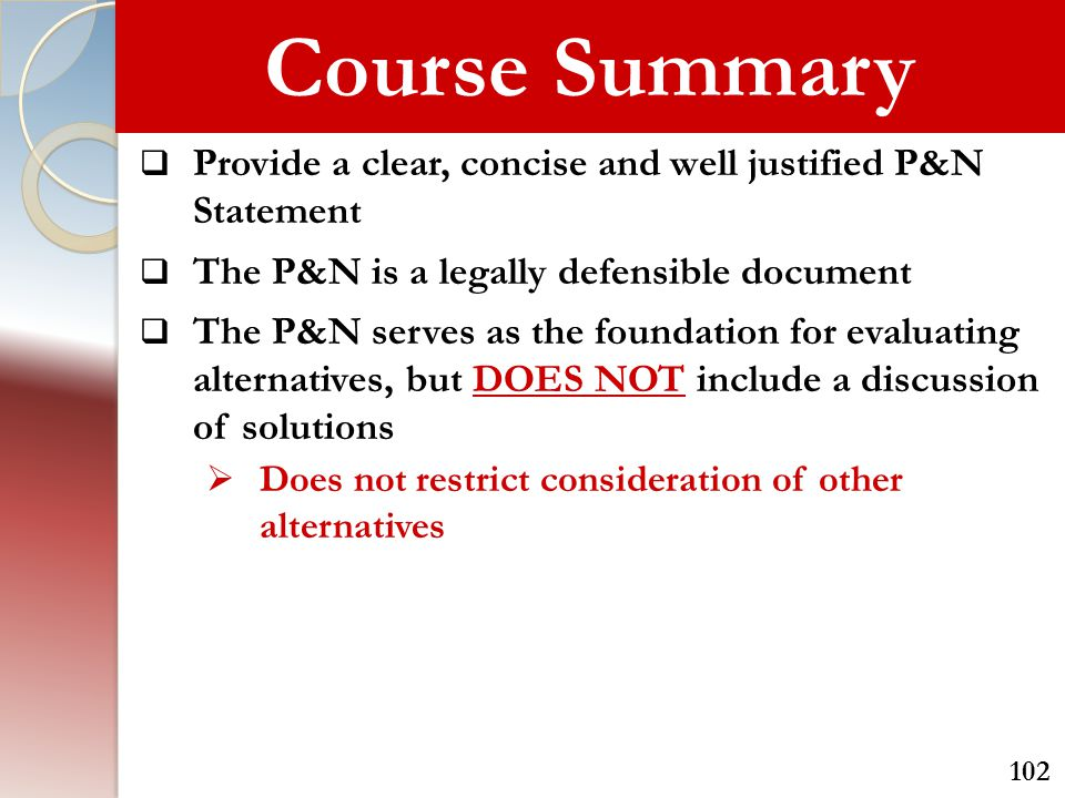 Course Summary Provide a clear, concise and well justified P&N Statement. The P&N is a legally defensible document.