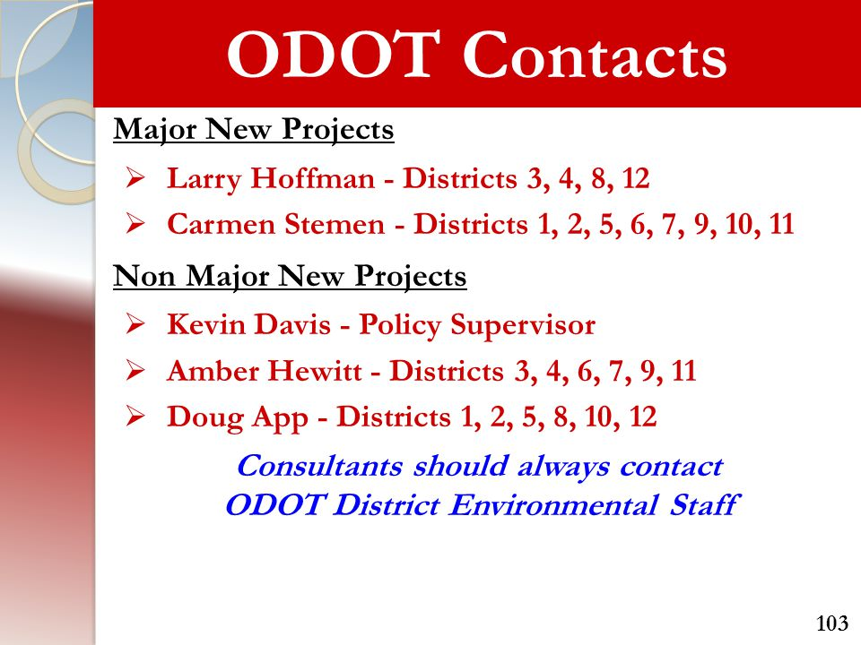 Consultants should always contact ODOT District Environmental Staff
