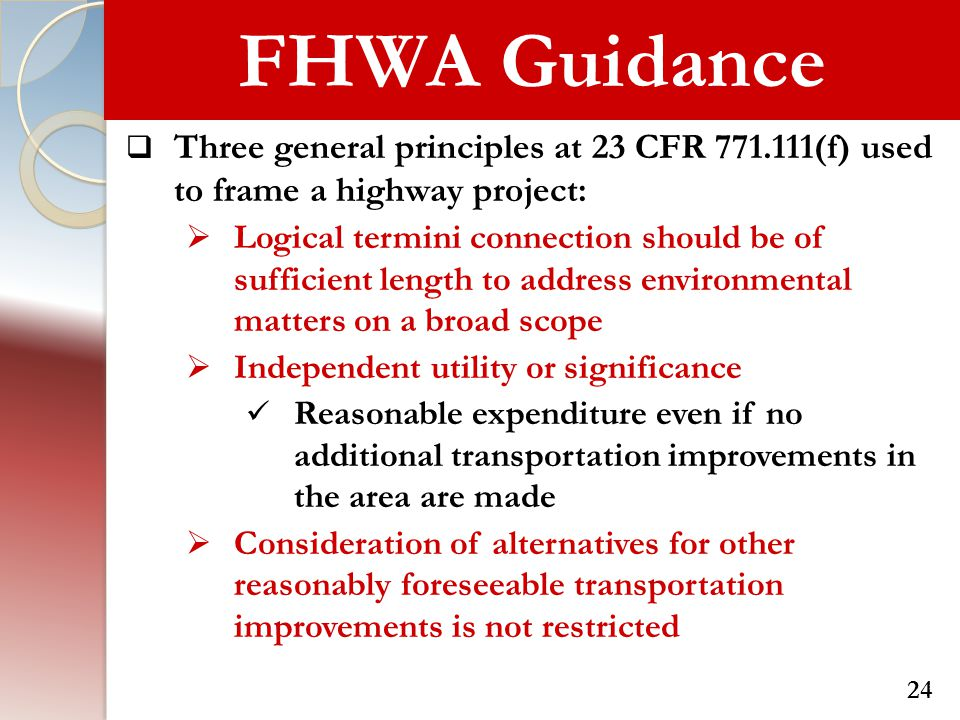 FHWA Guidance Three general principles at 23 CFR (f) used to frame a highway project: