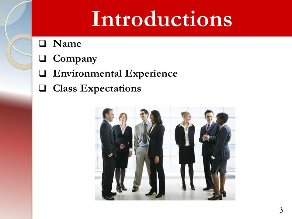 Introductions Name Company Environmental Experience Class Expectations