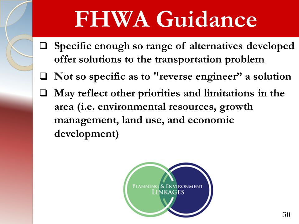 FHWA Guidance Specific enough so range of alternatives developed offer solutions to the transportation problem.