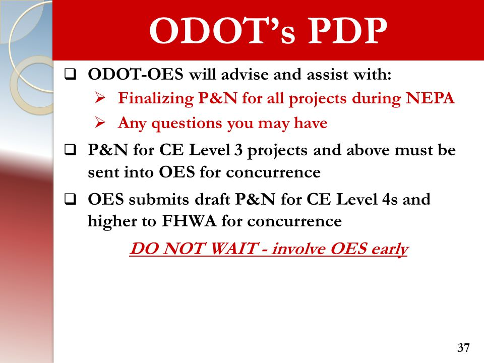 DO NOT WAIT - involve OES early