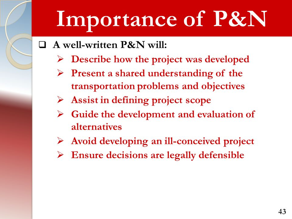 Importance of P&N A well-written P&N will: