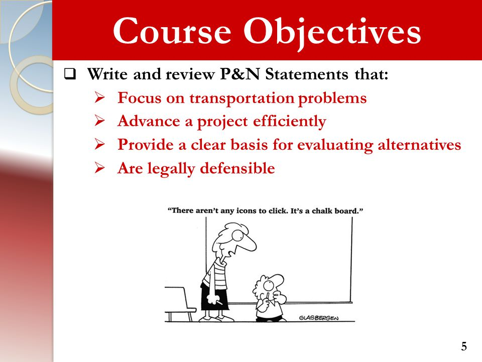 Course Objectives Write and review P&N Statements that: