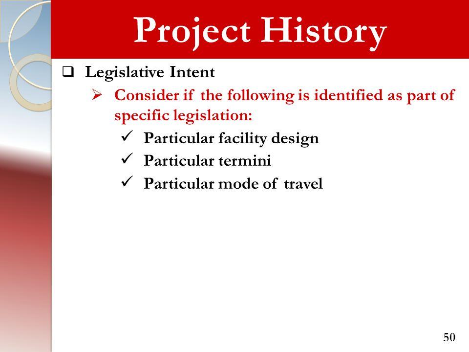 Project History Legislative Intent