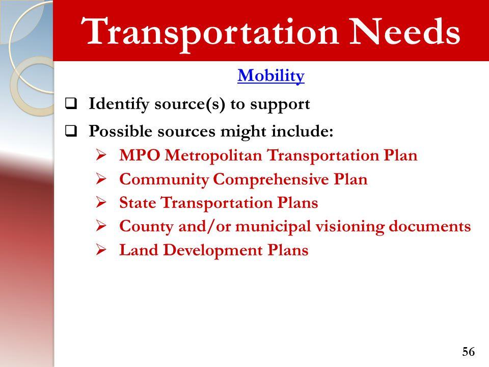 Transportation Needs Mobility Identify source(s) to support