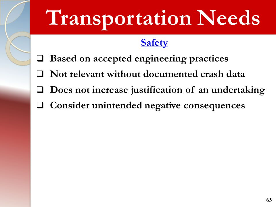 Transportation Needs Safety Based on accepted engineering practices