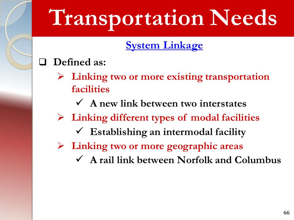 Transportation Needs System Linkage Defined as: