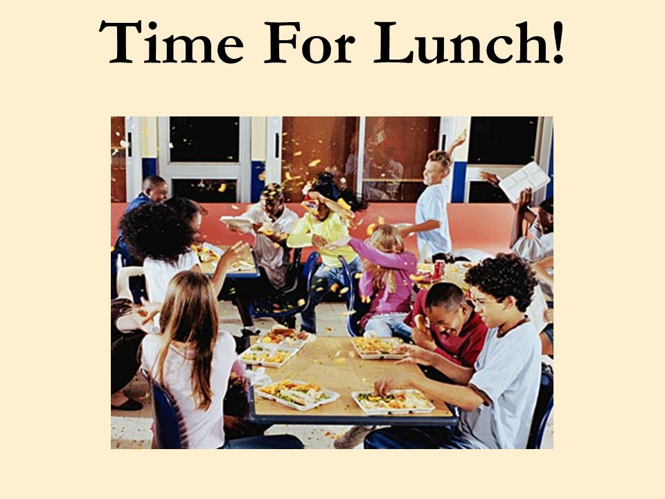 Time For Lunch!