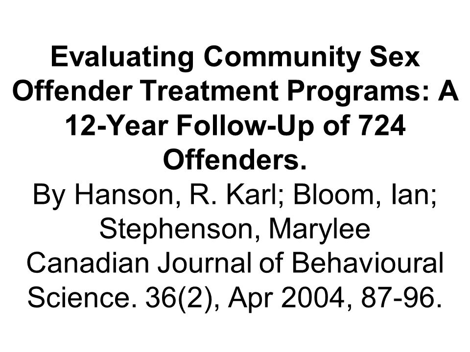 Evaluating Community Sex Offender Treatment Programs: A 12-Year Follow-Up of 724 Offenders.