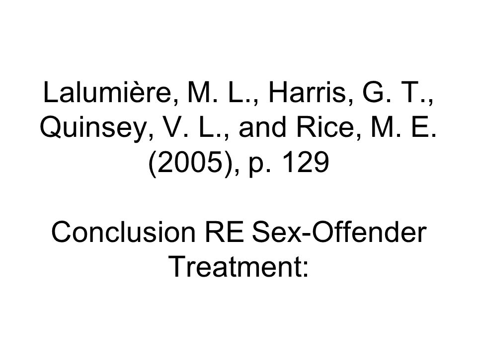 Lalumière, M. L. , Harris, G. T. , Quinsey, V. L. , and Rice, M. E