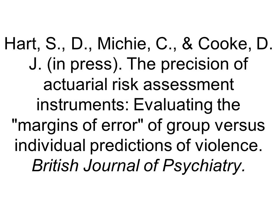 Hart, S. , D. , Michie, C. , & Cooke, D. J. (in press)