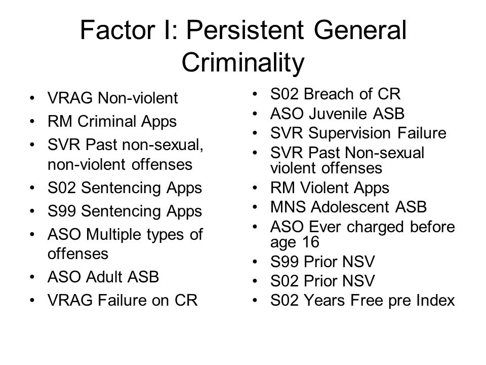 Factor I: Persistent General Criminality
