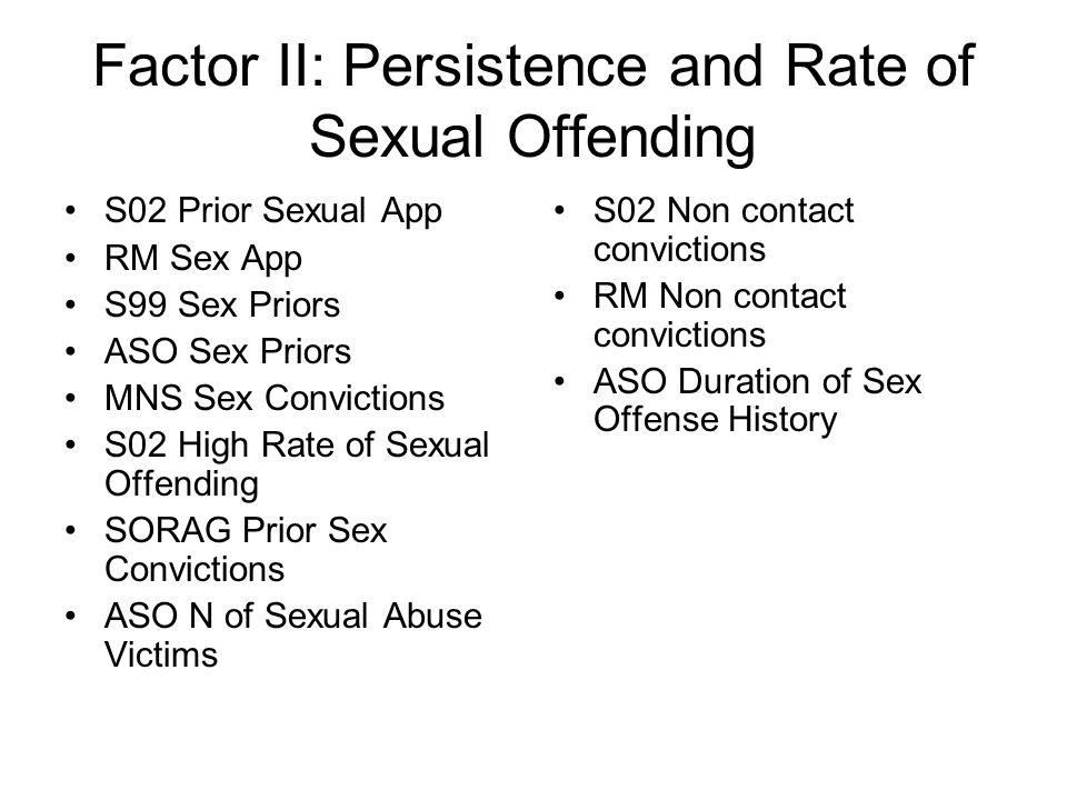 Factor II: Persistence and Rate of Sexual Offending
