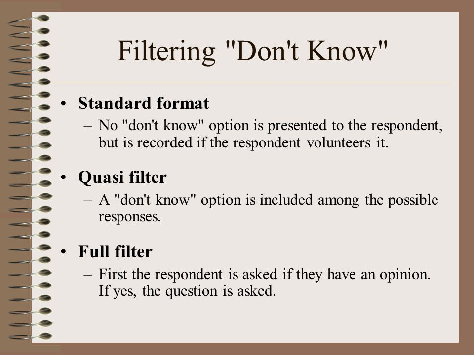 Filtering Don t Know Standard format Quasi filter Full filter