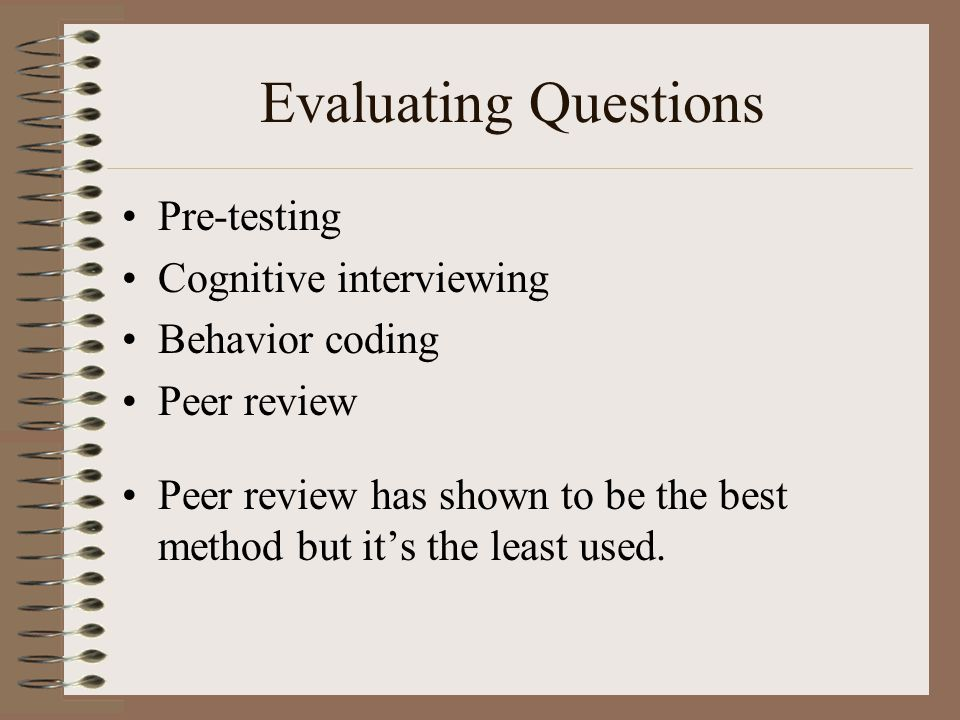 Evaluating Questions Pre-testing Cognitive interviewing