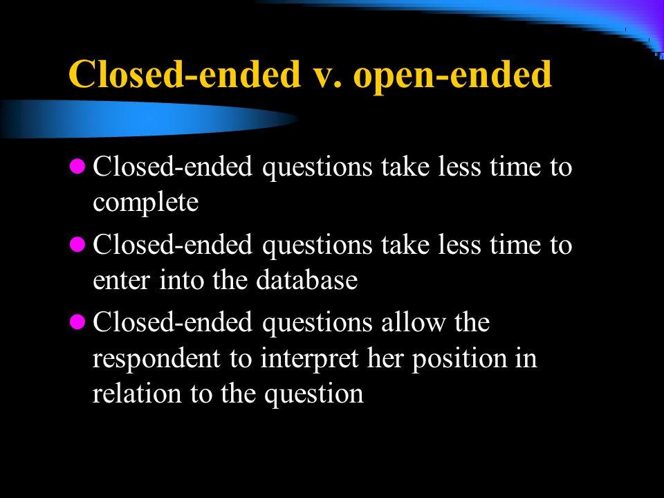 Closed-ended v. open-ended