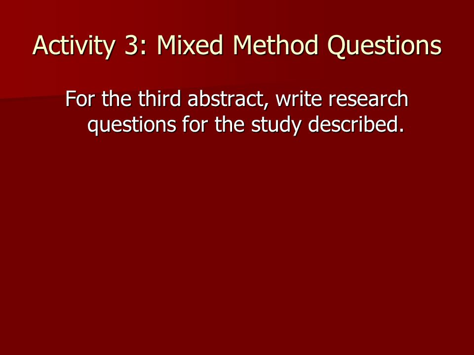 Activity 3: Mixed Method Questions