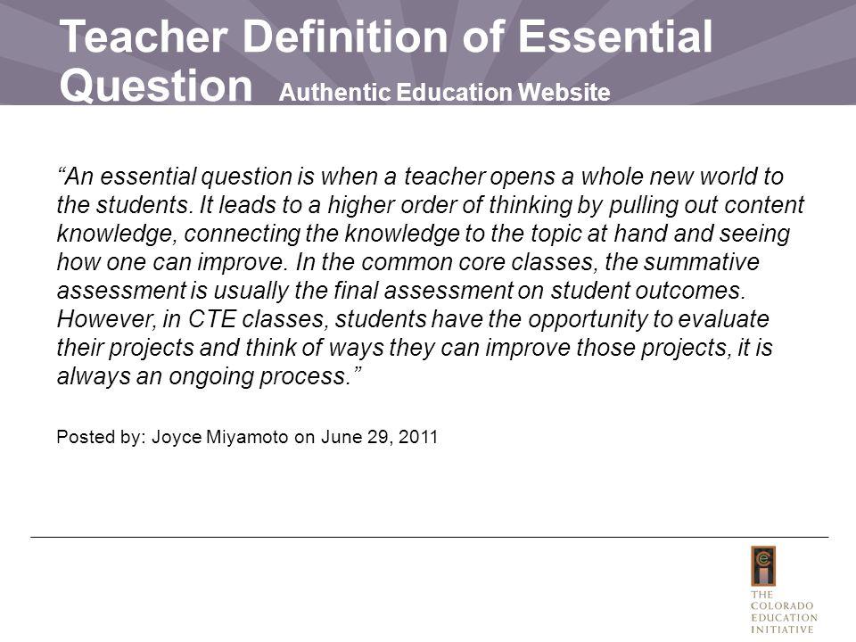 Teacher Definition of Essential Question Authentic Education Website