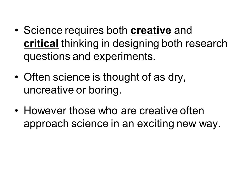 Often science is thought of as dry, uncreative or boring.