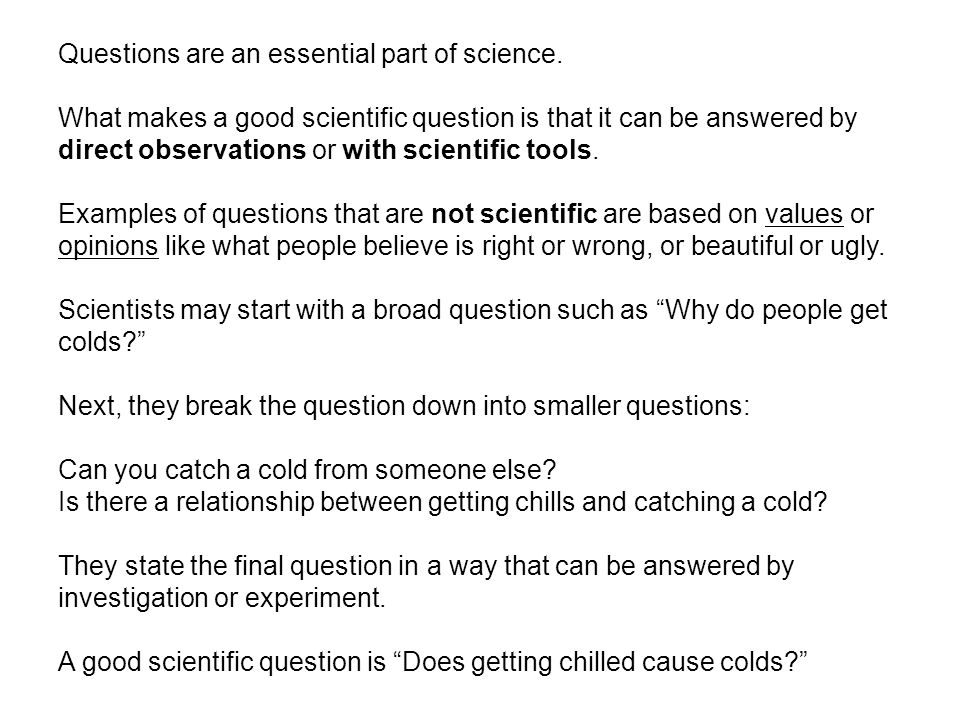 Questions are an essential part of science.
