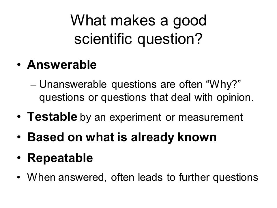 What makes a good scientific question