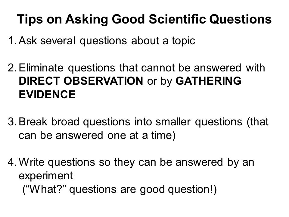 Tips on Asking Good Scientific Questions