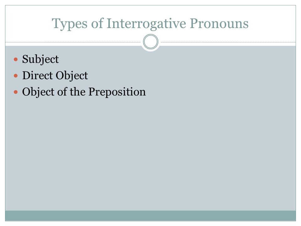 Types of Interrogative Pronouns
