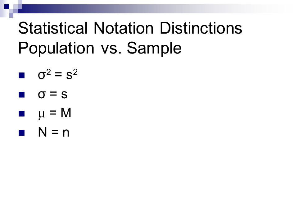 Statistical Notation Distinctions Population vs. Sample