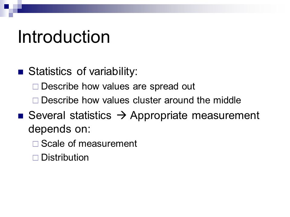Introduction Statistics of variability: