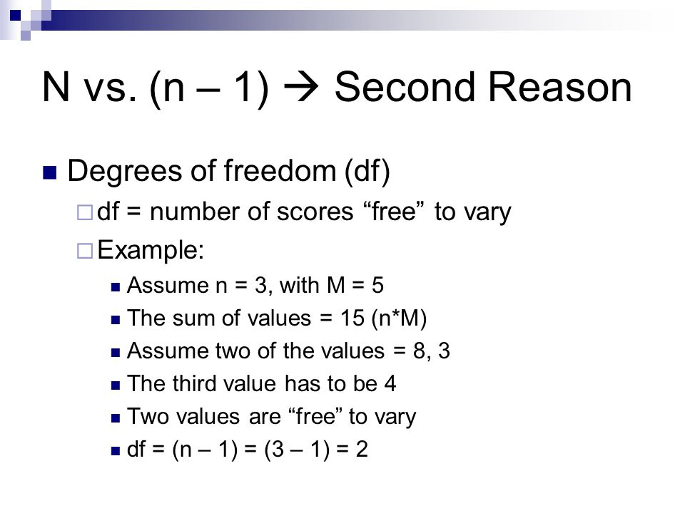 N vs. (n – 1)  Second Reason