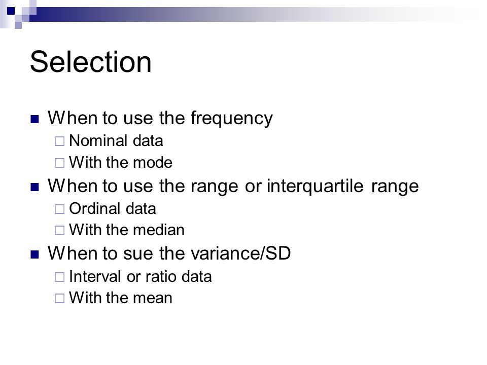 Selection When to use the frequency