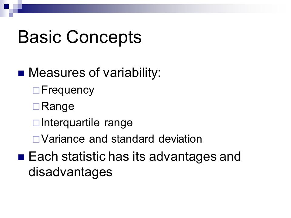 Basic Concepts Measures of variability: