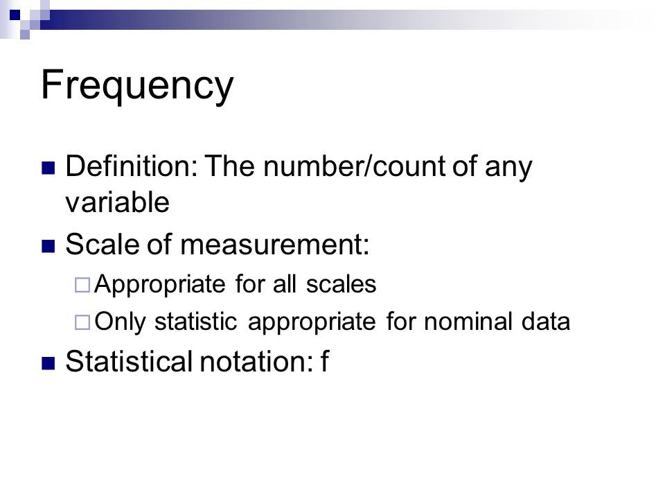 Frequency Definition: The number/count of any variable