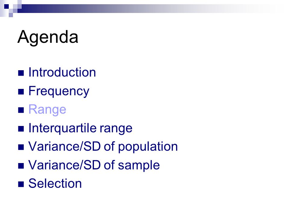 Agenda Introduction Frequency Range Interquartile range