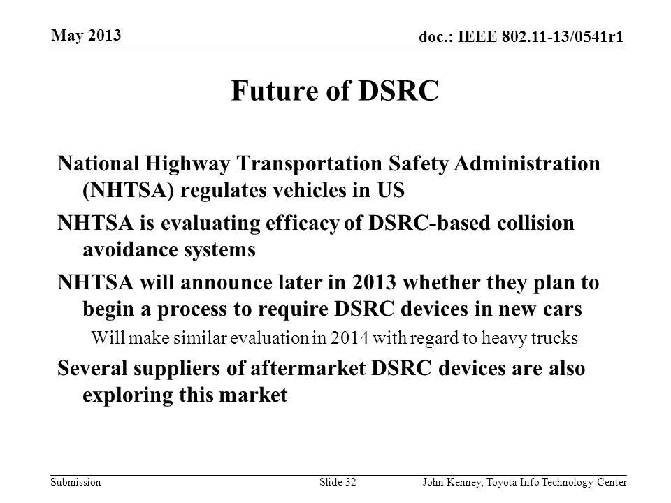 May 2013 Future of DSRC. National Highway Transportation Safety Administration (NHTSA) regulates vehicles in US.