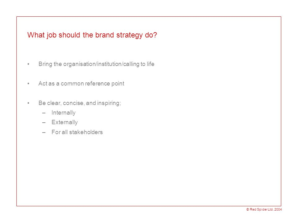 What job should the brand strategy do