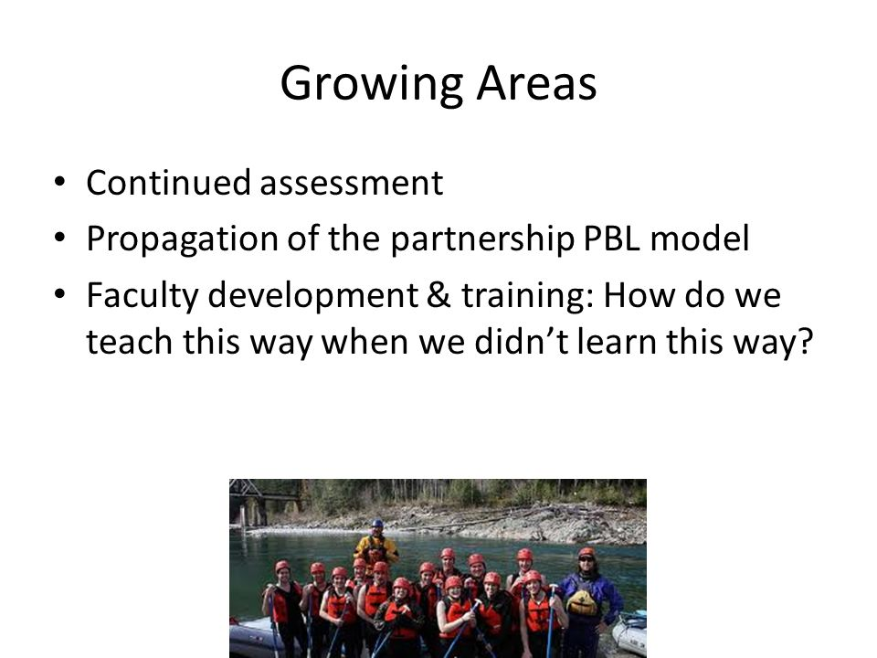 Growing Areas Continued assessment