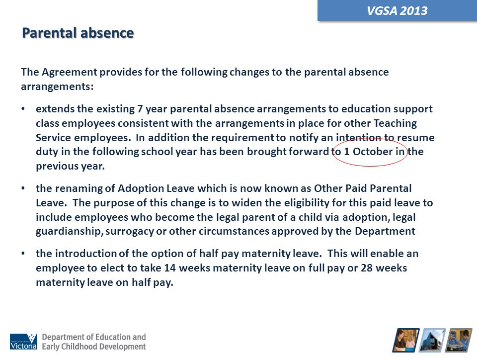 Parental absence The Agreement provides for the following changes to the parental absence arrangements: