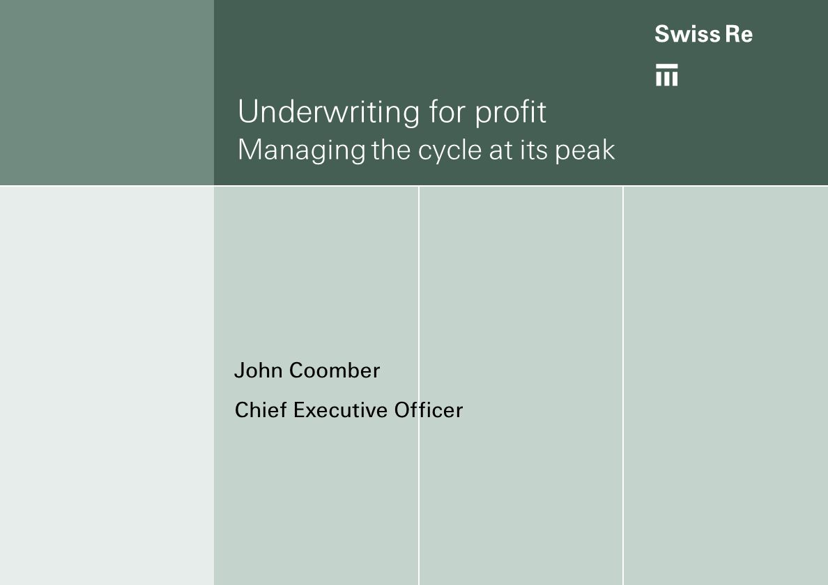 Underwriting for profit Managing the cycle at its peak