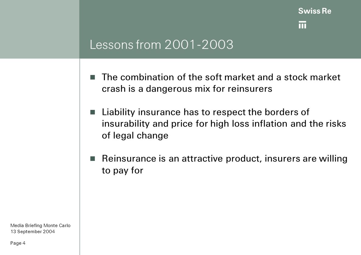 Lessons from 2001-2003 The combination of the soft market and a stock market crash is a dangerous mix for reinsurers.