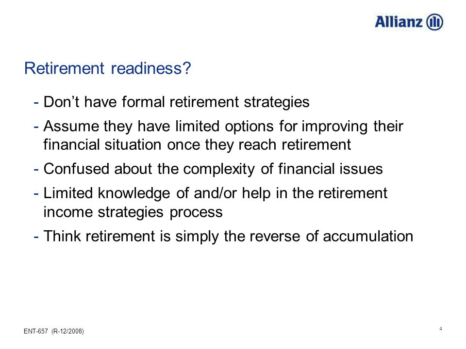 Retirement readiness Don't have formal retirement strategies