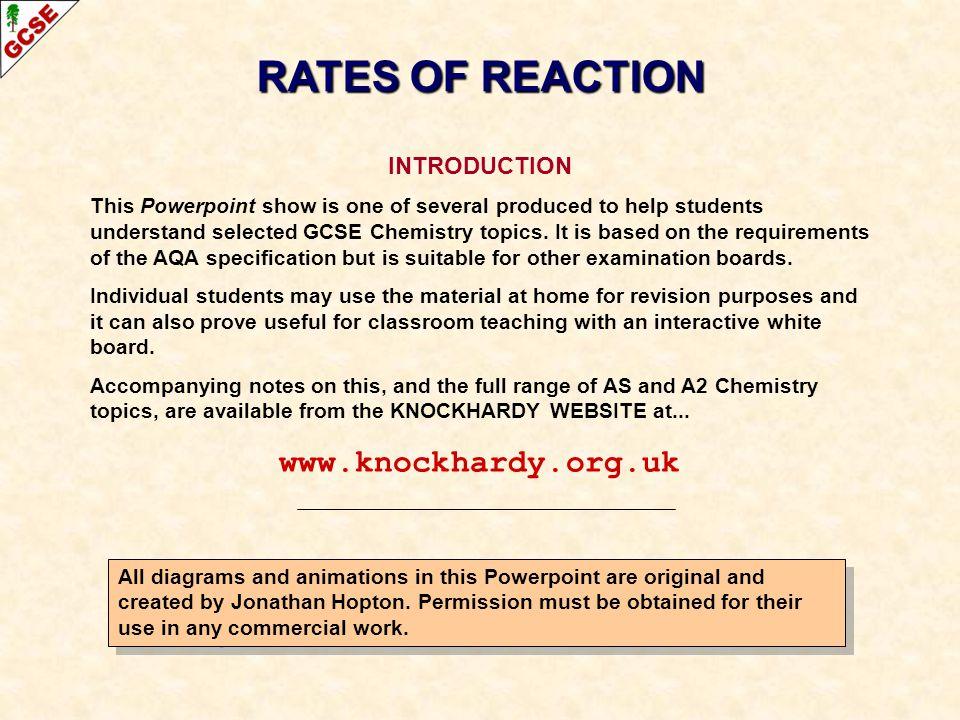RATES OF REACTION www.knockhardy.org.uk INTRODUCTION