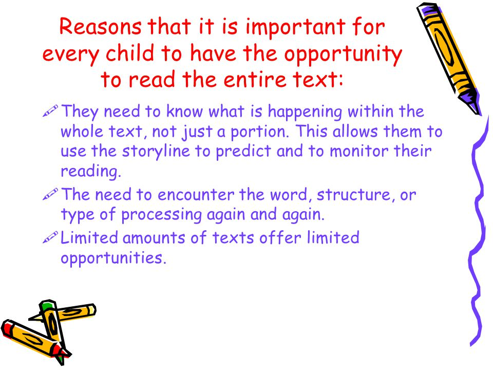 Reasons that it is important for every child to have the opportunity to read the entire text: